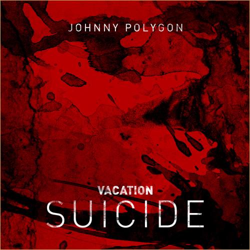 JohnnyPolygon_VacationSuicide